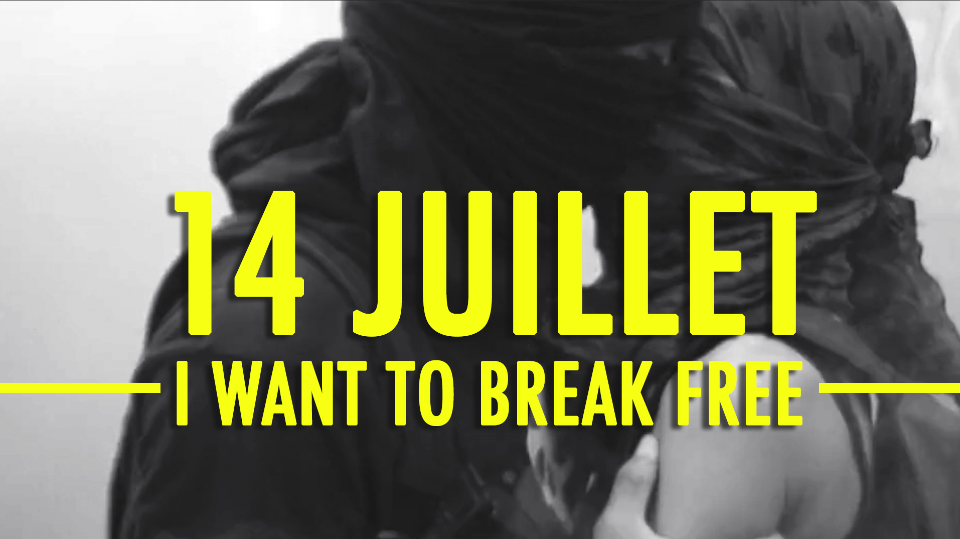 Clip 14 juillet : I want to break free !